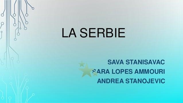 LA SERBIE SAVA STANISAVAC SARA LOPES AMMOURI ANDREA STANOJEVIC
