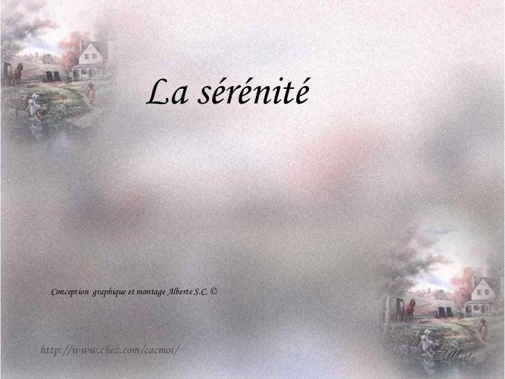 La sérénité Conception  graphique et montage Alberte S.C. © http://www.chez.com/cacmoi/