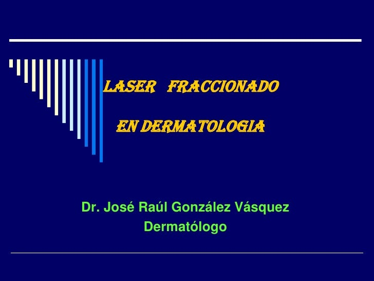 Láser Fraccionado en Dermatología