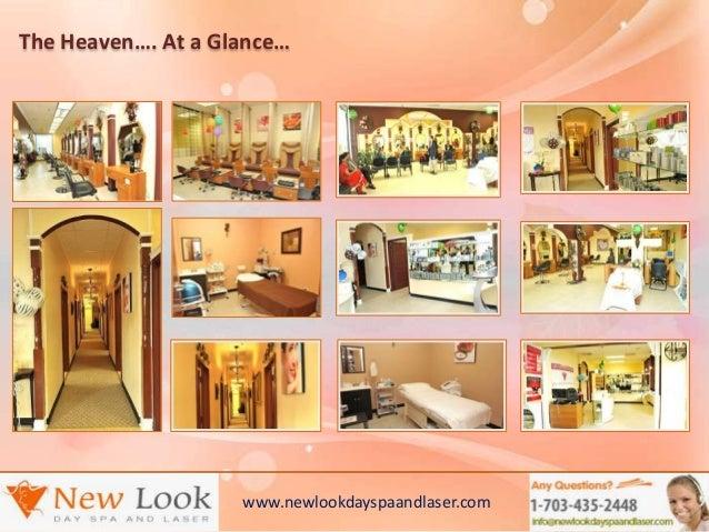 The Heaven…. At a Glance…www.newlookdayspaandlaser.com
