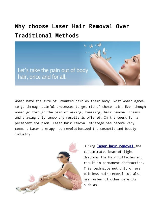 Why choose Laser Hair Removal Over Traditional Methods  Women hate the site of unwanted hair on their body. Most women agr...