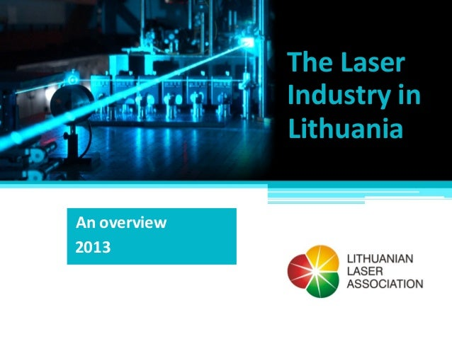 The Laser Industry in Lithuania An overview 2013