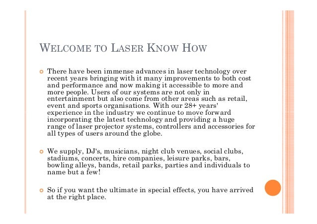 WELCOME TO LASER KNOW HOW There have been immense advances in laser technology over recent years bringing with it many imp...