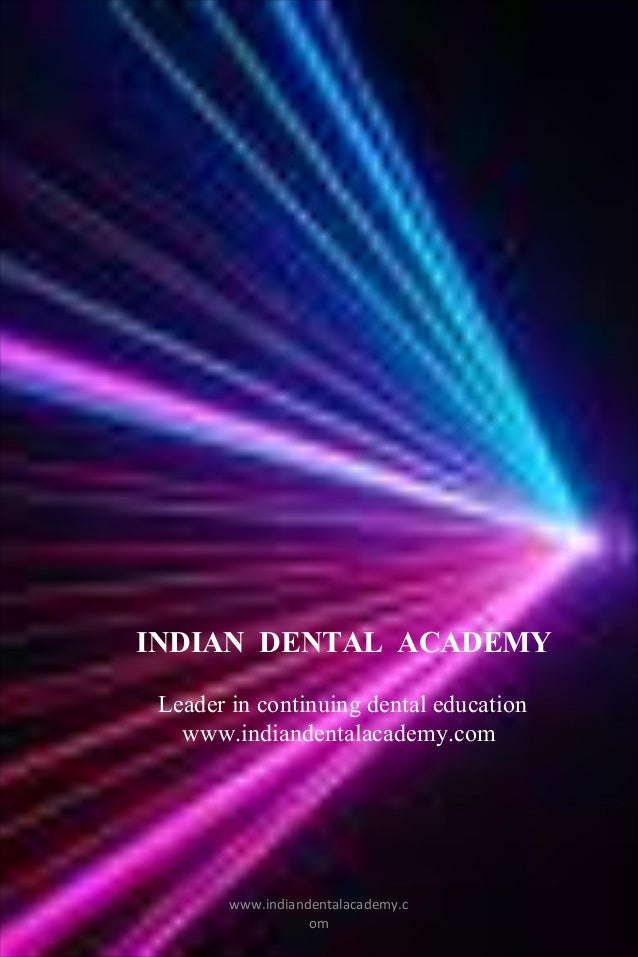 INDIAN DENTAL ACADEMY Leader in continuing dental education www.indiandentalacademy.com  www.indiandentalacademy.c om