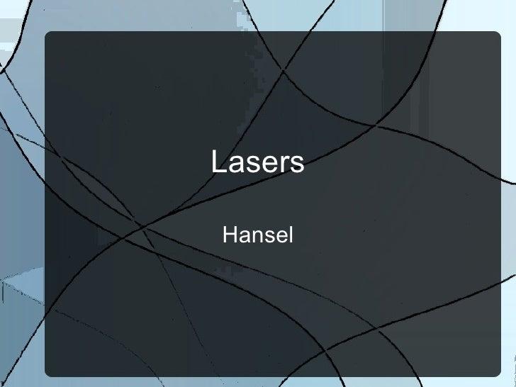 Lasers Hansel