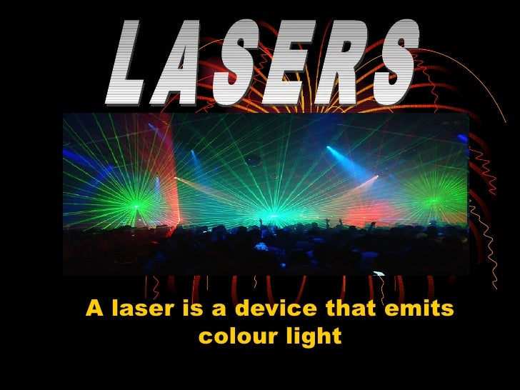 A laser is a device that emits          colour light