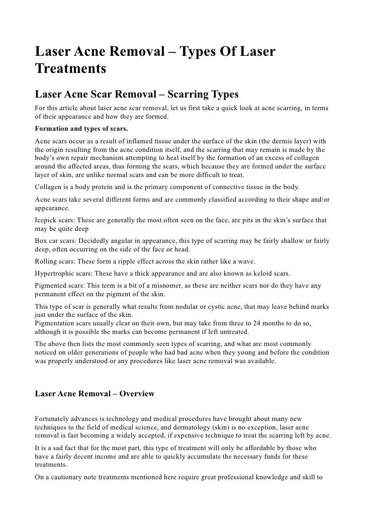 Laser Acne Removal – Types Of LaserTreatmentsLaser Acne Scar Removal – Scarring TypesFor this article about laser acne sca...