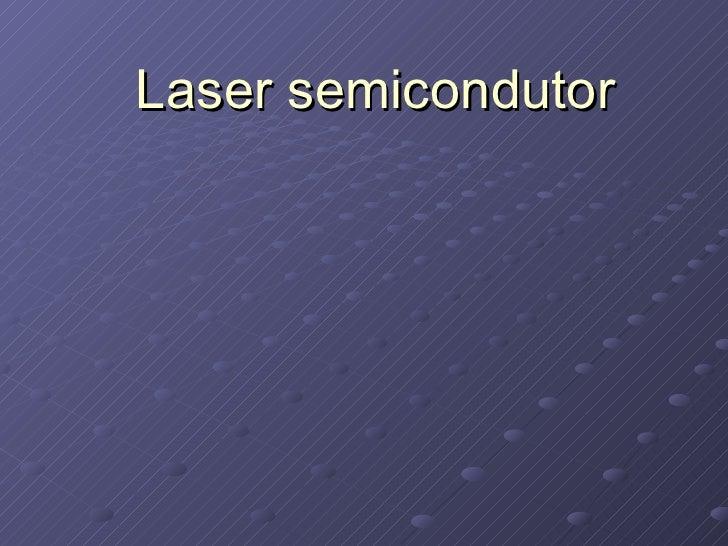 Laser semicondutor