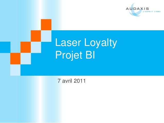 Laser Loyalty Projet BI 7 avril 2011