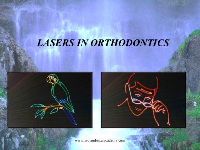 LASERS IN ORTHODONTICS  www.indiandentalacademy.com