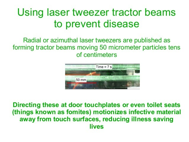 Using laser tweezer tractor beams to prevent disease Radial or azimuthal laser tweezers are published as forming tractor b...