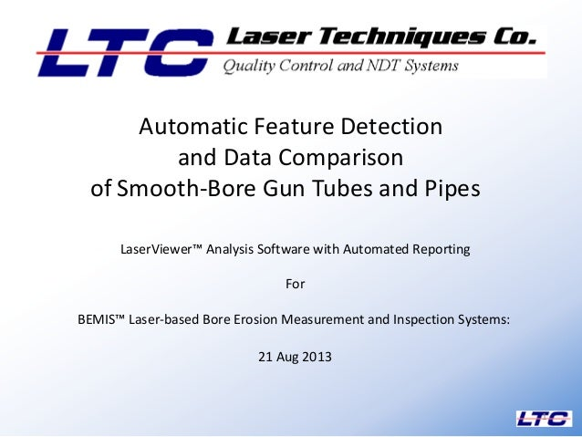 LaserViewer™ Analysis Software with Automated Reporting For BEMIS™ Laser-based Bore Erosion Measurement and Inspection Sys...