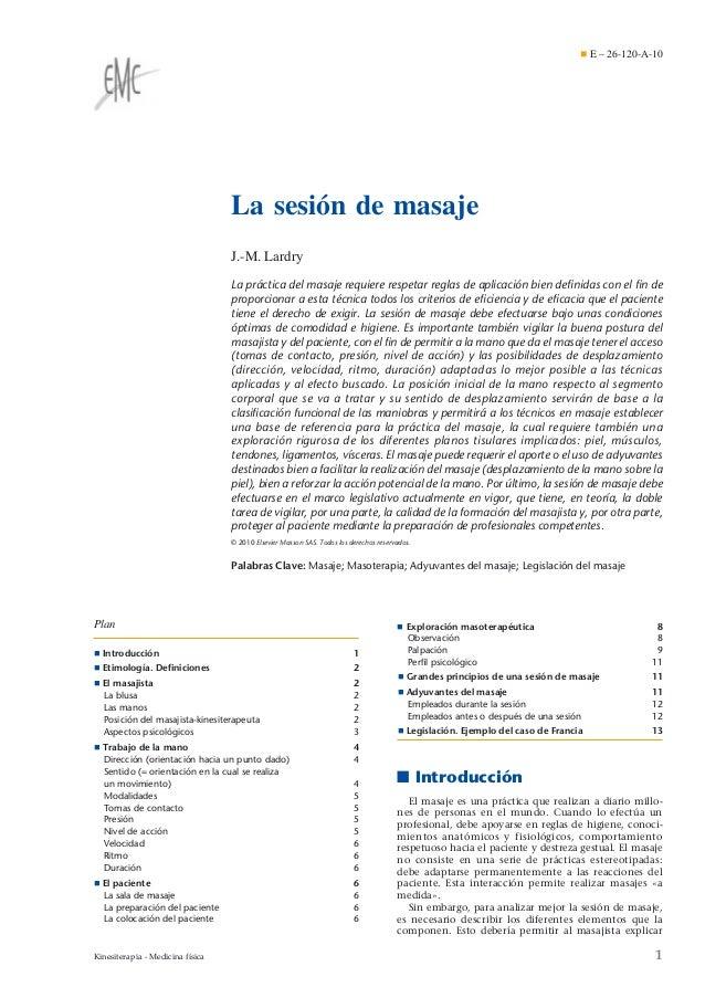 ¶ E – 26-120-A-10  La sesión de masaje J.-M. Lardry La práctica del masaje requiere respetar reglas de aplicación bien defi...