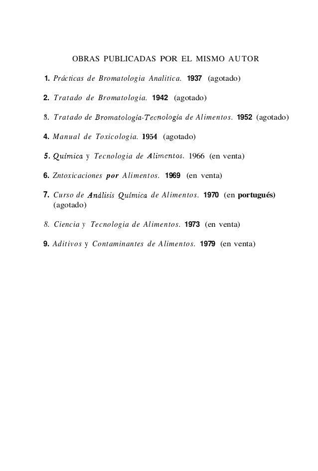 OBRAS PUBLICADAS POR EL MISMO AUTOR1. Prácticas de Bromatologia Analitica. 1937 (agotado)2. Tratado de Bromatologia. 1942 ...
