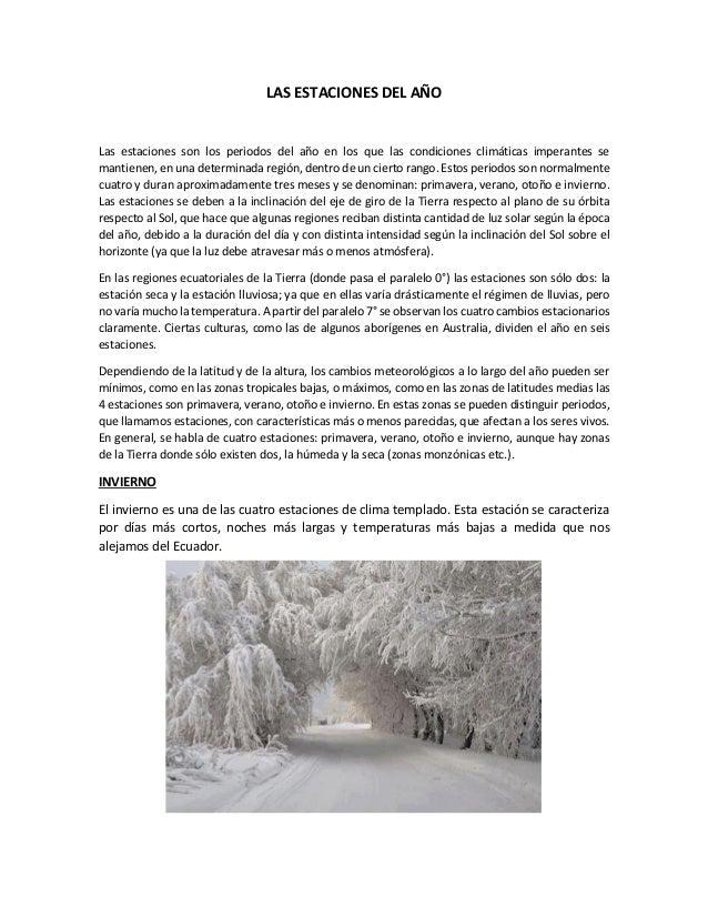 LAS ESTACIONES DEL AÑO Las estaciones son los periodos del año en los que las condiciones climáticas imperantes se mantien...