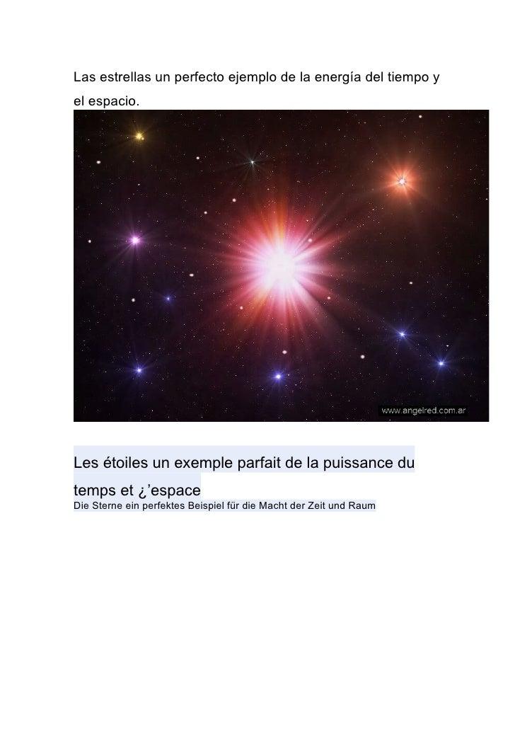 Las estrellas un perfecto ejemplo de la energía del tiempo y el espacio.     Les étoiles un exemple parfait de la puissanc...
