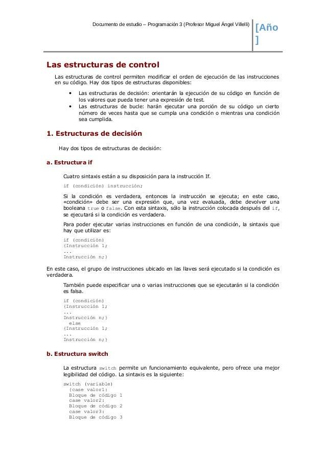 Documento de estudio – Programación 3 (Profesor Miguel Ángel Villelli) [Año ] Las estructuras de control Las estructuras d...