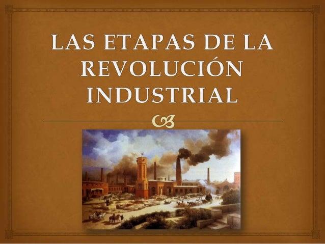   En cualquier caso, en la llamada primera revolución industrial que se da a lo largo del S.XVIII y que consolida en el ...