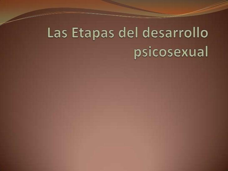 Las Etapas del desarrollo psicosexual<br />