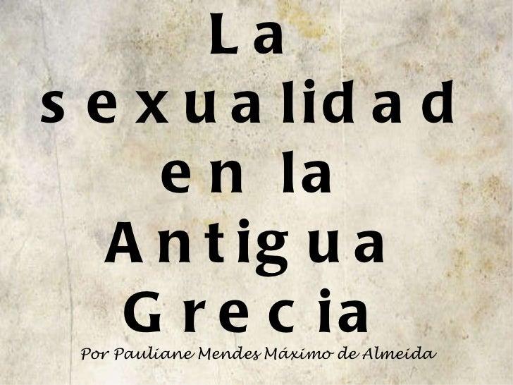 La sexualidad en la Antigua Grecia Por Pauliane Mendes Máximo de Almeida