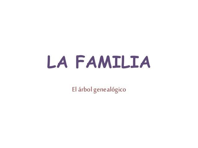 LA FAMILIA El árbol genealógico