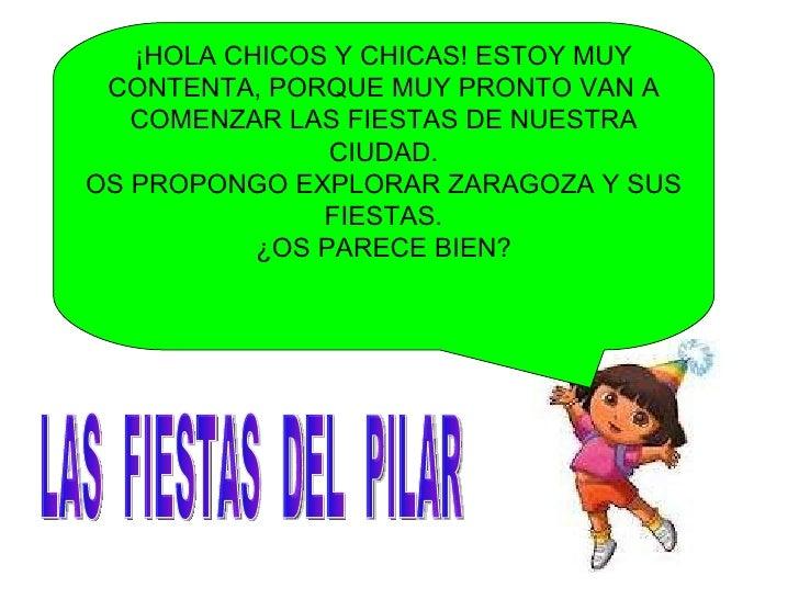 ¡HOLA CHICOS Y CHICAS! ESTOY MUY CONTENTA, PORQUE MUY PRONTO VAN A COMENZAR LAS FIESTAS DE NUESTRA CIUDAD. OS PROPONGO EXP...
