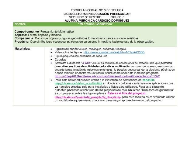 ESCUELA NORMAL NO 3 DE TOLUCA LICENCIATURA EN EDUCACIÓN PREESCOLAR SEGUNDO SEMESTRE. GRUPO: 1 ALUMNA: VERÓNICA CARDOSO DOM...