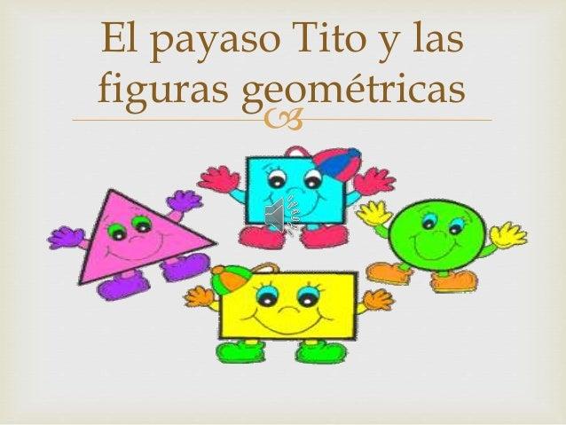 El Payaso Tito Y Las Figuras Geométricas