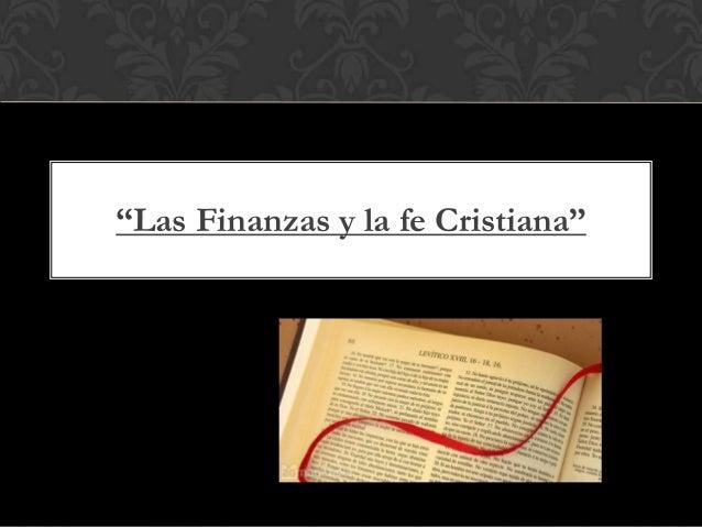 """""""Las Finanzas y la fe Cristiana"""""""