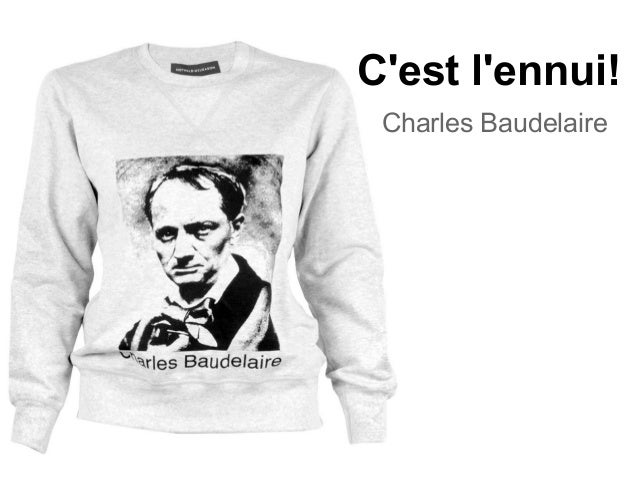C'est l'ennui! Charles Baudelaire