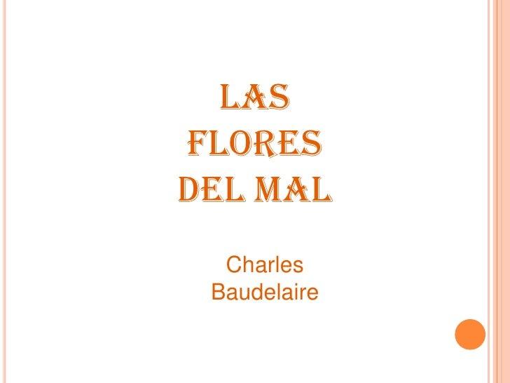 Este libro comprendemuchísimas poesías lascuales nos dan a entenderque maneja una bella peromuy difícil analogía.Baudelair...