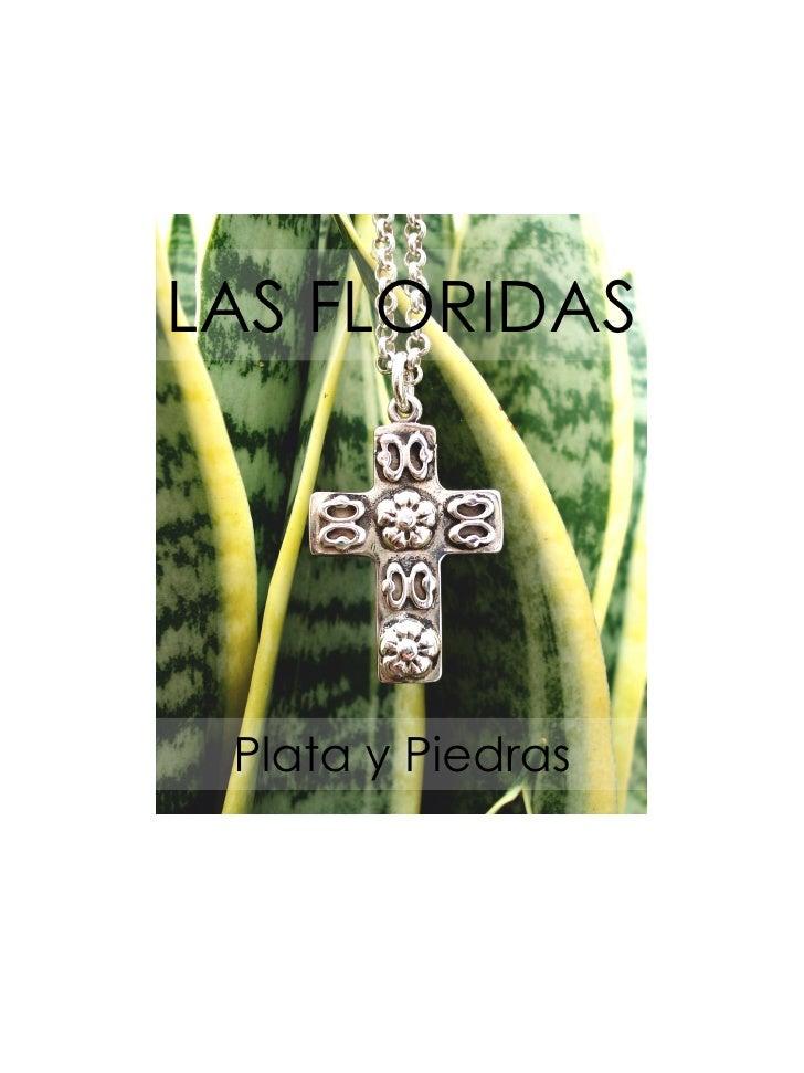 LAS FLORIDAS      Plata y Piedras          LAS FLORIDAS