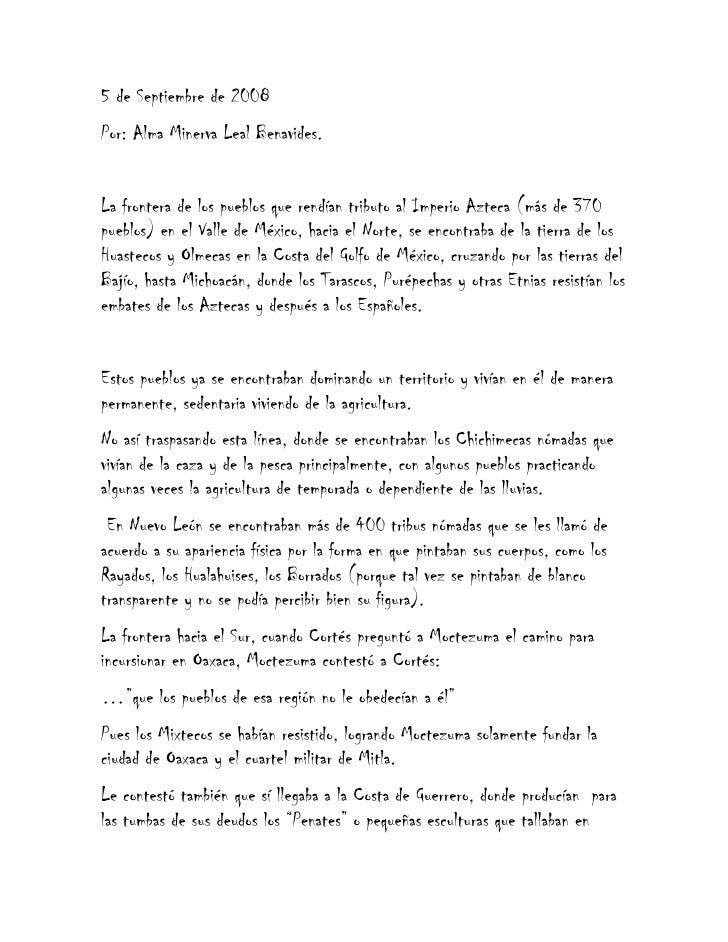 5 de Septiembre de 2008<br />Por: Alma Minerva Leal Benavides.<br />La frontera de los pueblos que rendían tributo al Impe...
