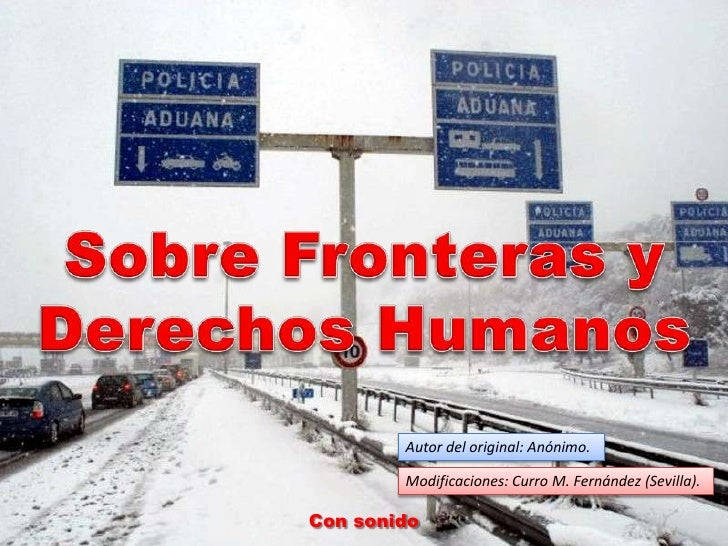 Sobre Fronteras y Derechos Humanos<br />Autor del original: Anónimo.<br />Modificaciones: Curro M. Fernández (Sevilla).<br...