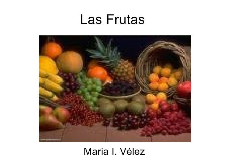 Las Frutas Maria I. Vélez