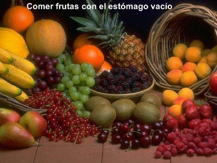 Las frutas...