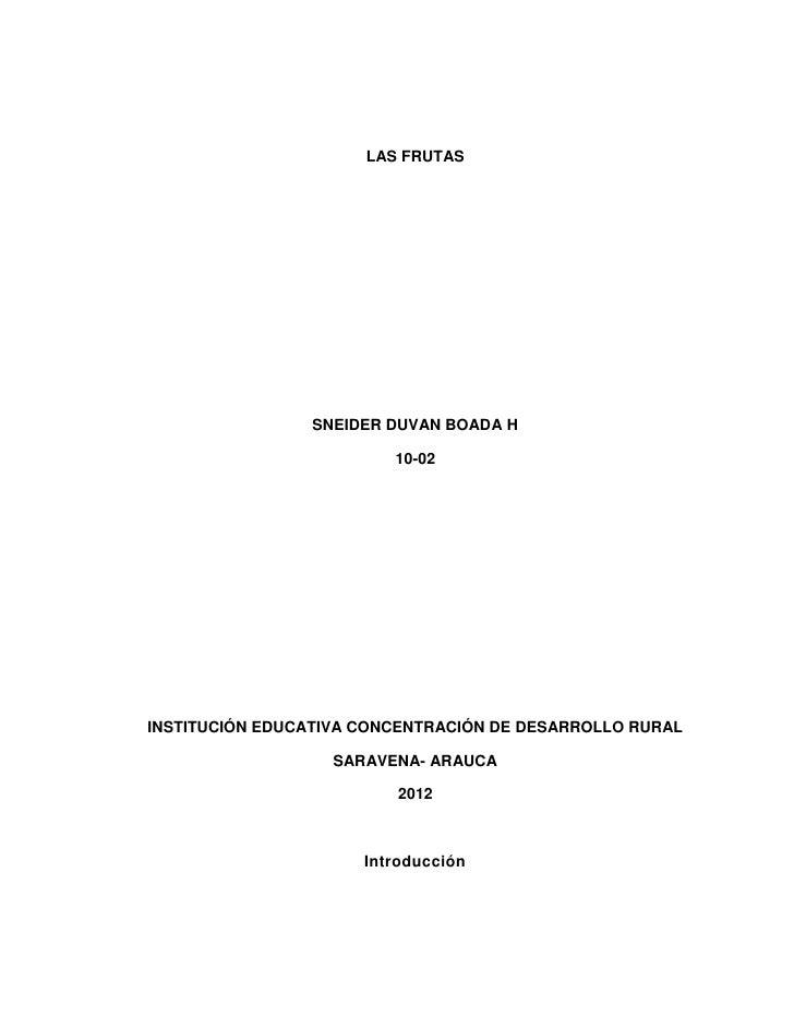 LAS FRUTAS                SNEIDER DUVAN BOADA H                         10-02INSTITUCIÓN EDUCATIVA CONCENTRACIÓN DE DESARR...