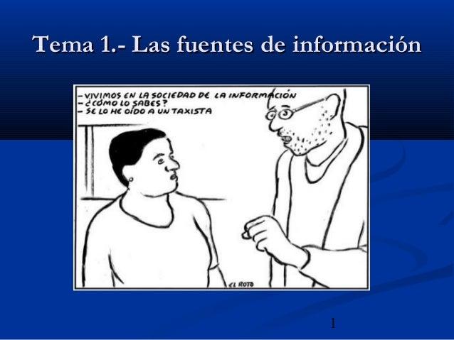 1 Tema 1.- Las fuentes de informaciónTema 1.- Las fuentes de información