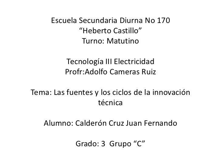 """Escuela Secundaria Diurna No 170<br />""""Heberto Castillo""""<br />Turno: Matutino<br />Tecnología III Electricidad<br />Profr:..."""