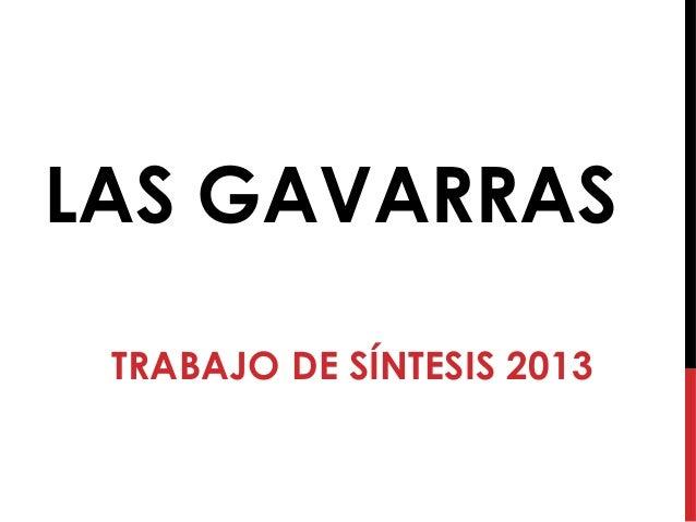 LAS GAVARRAS TRABAJO DE SÍNTESIS 2013