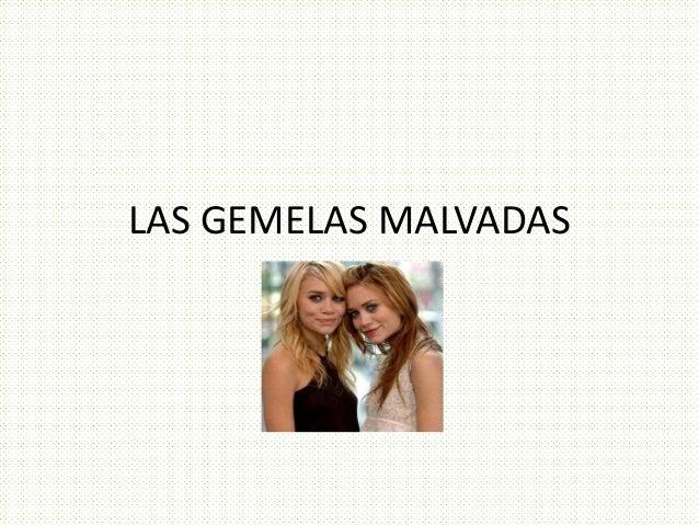 LAS GEMELAS MALVADAS