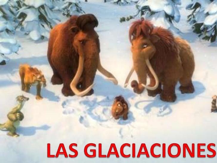 La  Tierra ha atravesadovarios      periodos      deglaciación.     Se     llamaglaciación al enfriamientosostenido que s...
