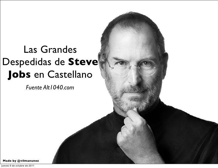 Las GrandesDespedidas de Steve Jobs en Castellano                    Fuente Alt1040.com Made by @vilmanunezjueves 6 de oct...