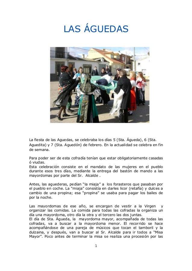 LAS ÁGUEDASLa fiesta de las Aguedas, se celebraba los días 5 (Sta. Águeda), 6 (Sta.Aguedita) y 7 (Sta. Aguedón) de febrero...