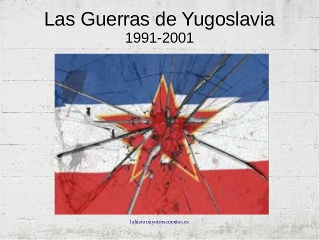 lahistoriayotroscuentos.es Las Guerras de Yugoslavia 1991-2001