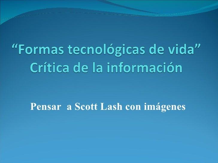 Pensar  a Scott Lash con imágenes