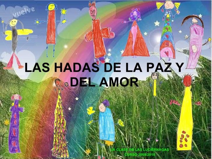 LAS HADAS DE LA PAZ Y DEL AMOR LA CLASE DE LAS LUCIÉRNAGAS CURSO 2009/2010