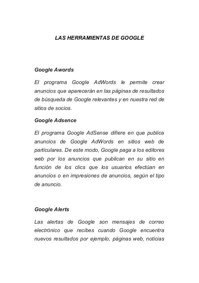 LASHERRAMIENTASDEGOOGLE   GoogleAwords El programa Google AdWords le permite crear       anuncios que apare...