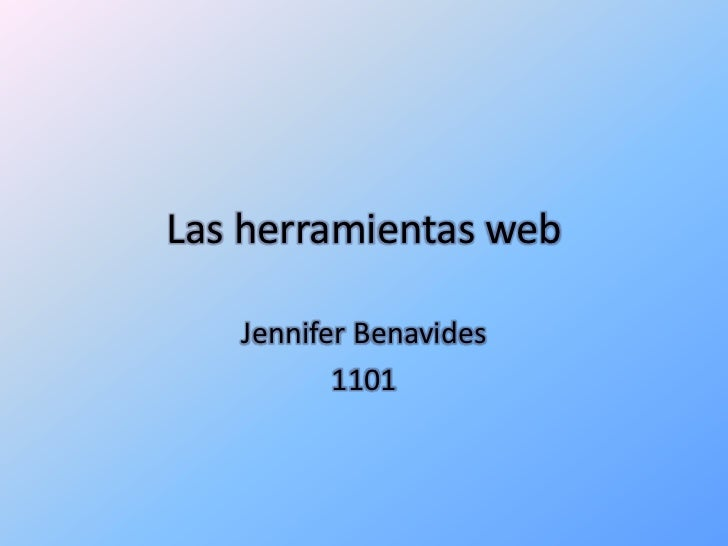 Las herramientas web   Jennifer Benavides          1101