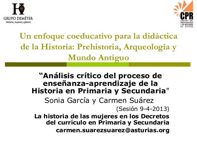 """Un enfoque coeducativo para la didácticade la Historia: Prehistoria, Arqueología y             Mundo Antiguo     """"Análisis..."""